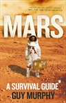Mars A Survival Guide by Guy Murphy